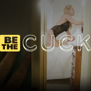 "the stylized photo shows a woman dressed in lingerie in a brightly lit bathroom with the hand of the eavesdropping male in the darkness of the foreground with the title ""Be The Cuck"" superimposed."