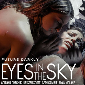 Detail from the movie-style poster for Future Darkly Season Finale, 'Eyes in the Sky'.