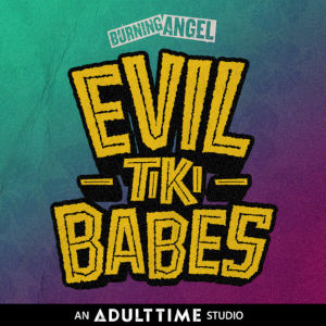 Detail from the Evil Tiki Babes promo with Adult Time and Burning Angel logos below and above.