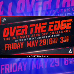 Ad graphic for Adult Time's Epic OVER THE EDGE masturbation event.