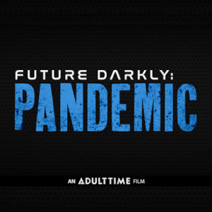 Title card for Adult Time's new Future Darkly production.
